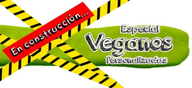 Especial Veganos PROXIMAMENTE